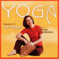 Session 2 - Yoga Anti-Fatigue by Nicole Bordeleau